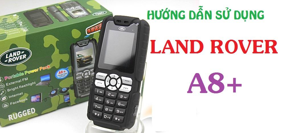 Hướng dẫn sử dụng điện thoại land Rover A8+